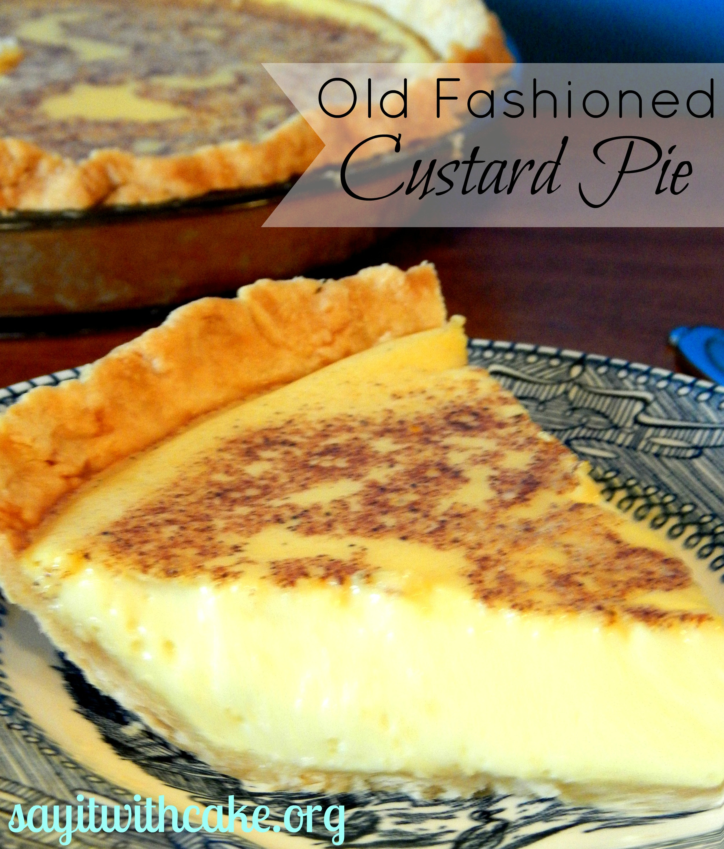 The Best Old Fashioned Custard Pie Say It With Cake